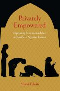 Privately Empowered: Expressing Feminism in Islam in Northern Nigerian Fiction