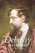 Debussy and His World Cover