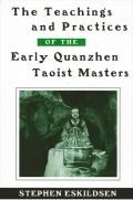 Teachings and Practices of the Early Quanzhen Taoist Masters, The