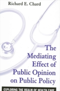 Mediating Effect of Public Opinion on Public Policy, The: Exploring the Realm of Health Care
