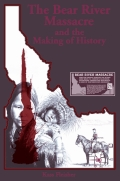 Bear River Massacre and the Making of History, The