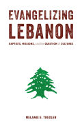 Evangelizing Lebanon: Baptists, Missions, and the Question of Cultures