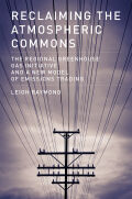 Reclaiming the Atmospheric Commons: The Regional Greenhouse Gas Initiative and a New Model of Emissions Trading
