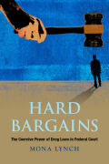 Hard Bargains: The Coercive Power of Drug Laws in Federal Court