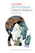 Canadian Women Shaping Diasporic Religious Identities Cover