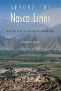 Beyond the Nasca Lines: Ancient Life at La Tiza in the Peruvian Desert