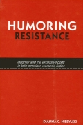 Humoring Resistance: Laughter and the Excessive Body in Latin American Women's Fiction