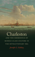 Charleston and the Emergence of Middle-Class Culture in the Revolutionary Era Cover
