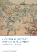 A Cultural History of Underdevelopment Cover