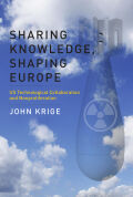 Sharing Knowledge, Shaping Europe: U.S. Technological Collaboration and Nonproliferation