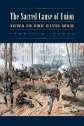 The Sacred Cause of Union: Iowa in the Civil War