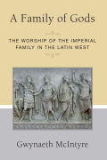 A Family of Gods: The Worship of the Imperial Family in the Latin West