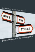 Three-Way Street: Jews, Germans, and the Transnational