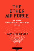 The Other Air Force: U.S. Efforts to Reshape Middle Eastern Media Since 9/11