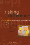 Risking Difference: Identification, Race, and Community in Contemporary Fiction and Feminism