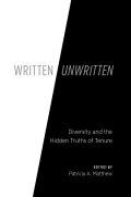 Written/Unwritten: Diversity and the Hidden Truths of Tenure