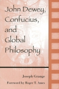 John Dewey, Confucius, and Global Philosophy Cover
