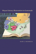 Mayan Literacy Reinvention in Guatemala