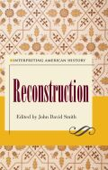 Interpreting American History: Reconstruction