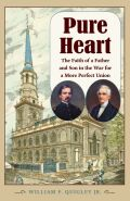 Pure Heart: The Faith of a Father and Son in the War for a More Perfect Union