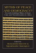 Myths of Peace and Democracy? Towards Building Pillars of Hope, Unity and Transformation in Africa