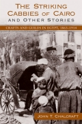 Striking Cabbies of Cairo and Other Stories, The: Crafts and Guilds in Egypt, 1863-1914