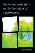 Reckoning with Spirit in the Paradigm of Performance