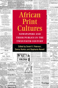 African Print Cultures: Newspapers and Their Publics in the Twentieth Century