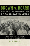 Brown v. Board and the Transformation of American Culture Cover