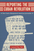 Reporting the Cuban Revolution Cover