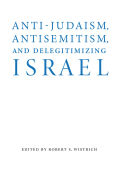 Anti-Judaism, Antisemitism, and Delegitimizing Israel Cover