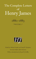 The Complete Letters of Henry James, 1880–1883: Volume 1