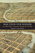War upon Our Border: Two Ohio Valley Communities Navigate the Civil War