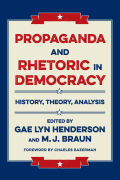 Propaganda and Rhetoric in Democracy: History, Theory, Analysis
