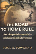 The Road to Home Rule: Anti-imperialism and the Irish National Movement