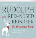 Rudolph the Red-Nosed Reindeer: An American Hero