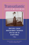 Transatlantic Conversations: Nineteenth-Century American Women's Encounters with Italy and the Atlantic World