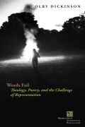 Words Fail: Theology, Poetry, and the Challenge of Representation