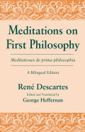 Meditations on First Philosophy/ Meditationes de prima philosophia: A Bilingual Edition