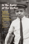 In the Name of the Mother: Italian Americans, African Americans, and Modernity from Booker T. Washington to Bruce Springsteen