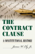 The Contract Clause: A Constitutional History