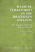Radical Territories in the Brazilian Amazon: The Kayapó's Fight for Just Livelihoods