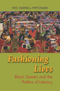 Fashioning Lives: Black Queers and the Politics of Literacy