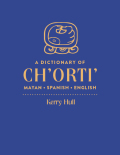 A Dictionary of Ch'orti' Mayan-Spanish-English