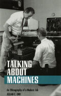 Talking about Machines: An Ethnography of a Modern Job