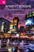 Ambient Screens and Transnational Public Spaces Cover