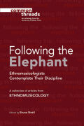 Following the Elephant: Ethnomusicologists Contemplate Their Discipline