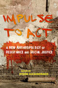 Impulse to Act: A New Anthropology of Resistance and Social Justice