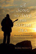 A Song to Save the Salish Sea: Musical Performance as Environmental Activism