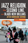 Jazz Religion, the Second Line, and Black New Orleans, New Edition
